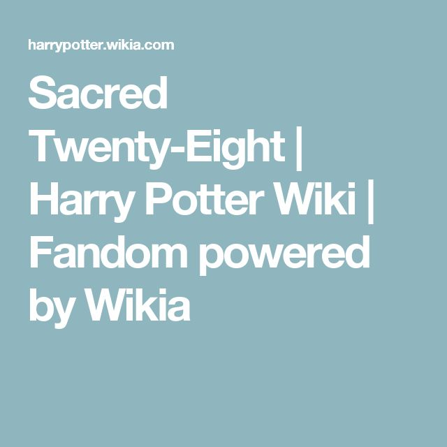 Sacred Twenty-Eight | Harry Potter Wiki | Fandom powered by Wikia