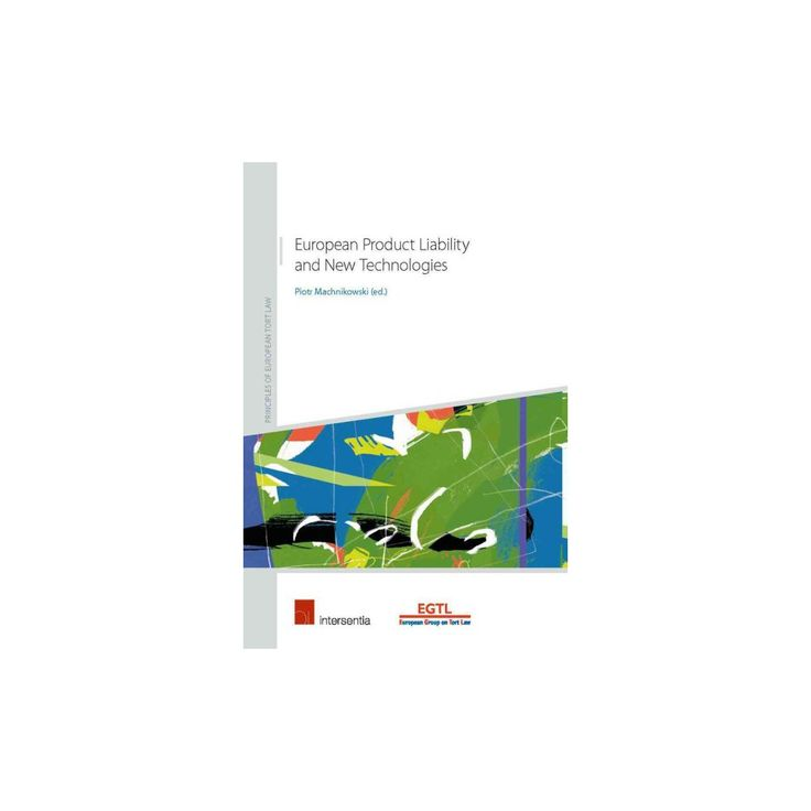 European Product Liability : An Analysis of the State of the Art in the Era of New Technologies