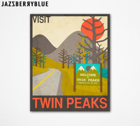 VISIT TWIN PEAKS, travel Poster Style Modern Pop Artwork, Fine Art Print, (13x16) by Modern Artist Jazzberry Blue. $30.00, via Etsy. you must- fast 3 days but take three lac and pau'darco, volunteer at vokra twice, clean desk in bedroom, get desk hutch for bedroom