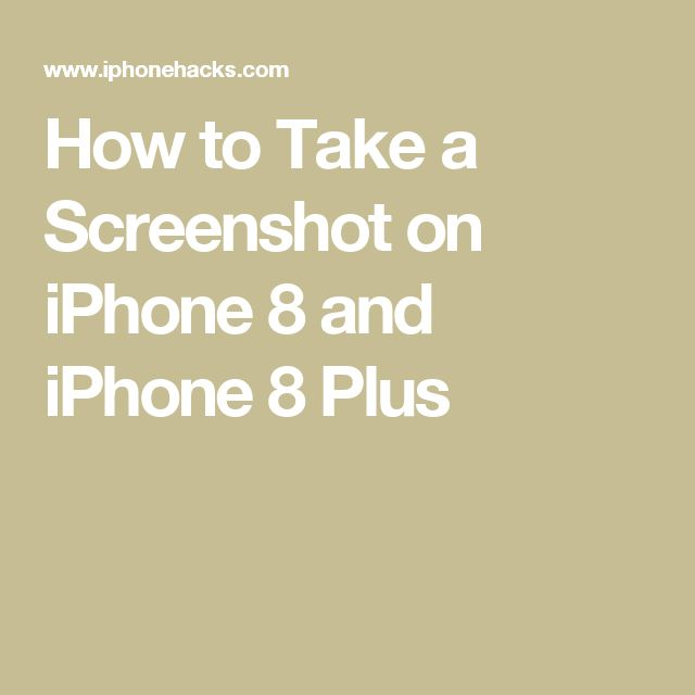 How to Take a Screenshot on iPhone 8 and iPhone 8 Plus