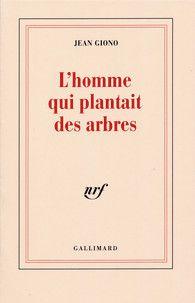 L'Homme qui plantait des arbres - Blanche - GALLIMARD - Jean Giono