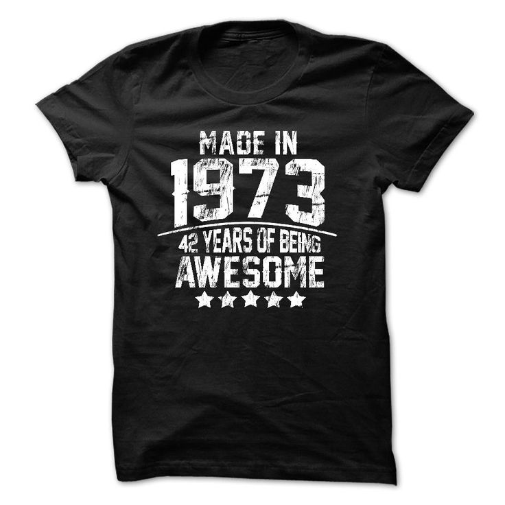 Made In 1973 Age - √ 42 Years Of Being ⊰ AwesomeMade In 1973 Age - 42 Years Of Being Awesomeyear, age, made, awesome, birth, made in