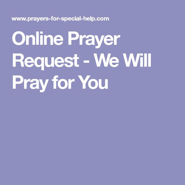 Online Prayer Request - We Will Pray for You