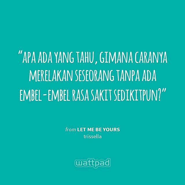 #wattpad #indonesia #quotes #letmebeyours #trisella