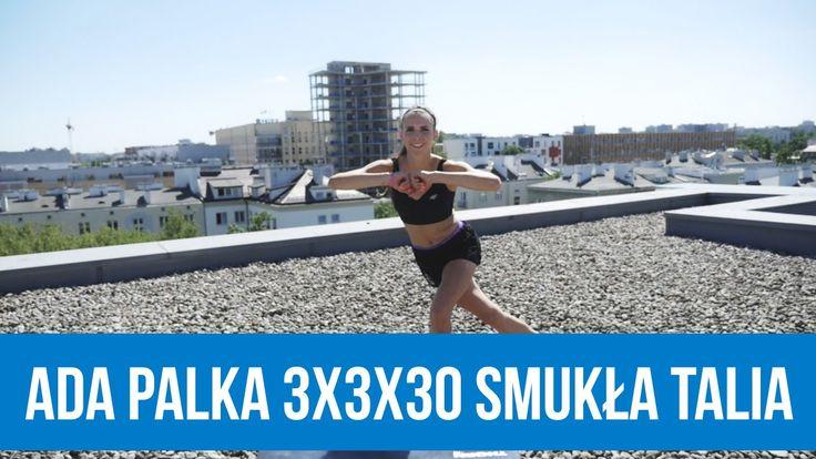 Ada Palka 3x3x30. Ćwiczenia na talię [RUSZ SIĘ]