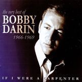 If I Were a Carpenter: The Very Best of Bobby Darin: 1966-1969 [CD]
