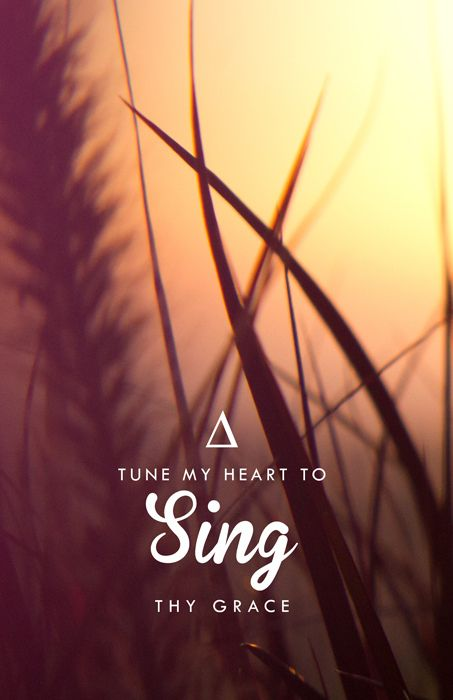 come thou fount. My favorite worship song!