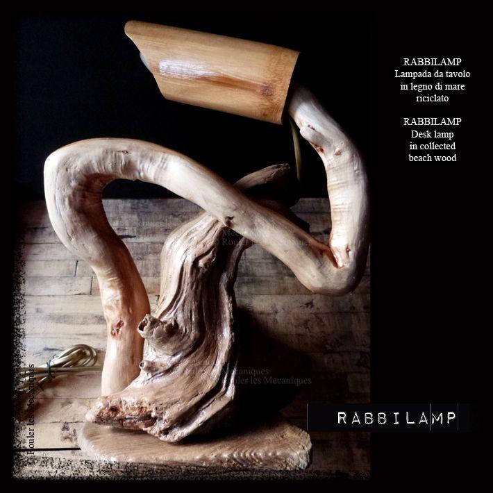 RABBILAMP - Lampada da tavolo in legno di mare riciclato - RABBILAMP - Desk lamp in collected beach wood - www.facebook.com/roulerlesmecaniques