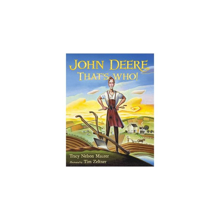 John Deere, That's Who! (School And Library) (Tracy Nelson Maurer)
