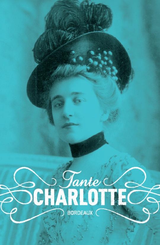 Tante Charlotte, Bordeaux