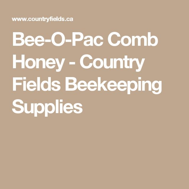 Bee-O-Pac Comb Honey - Country Fields Beekeeping Supplies