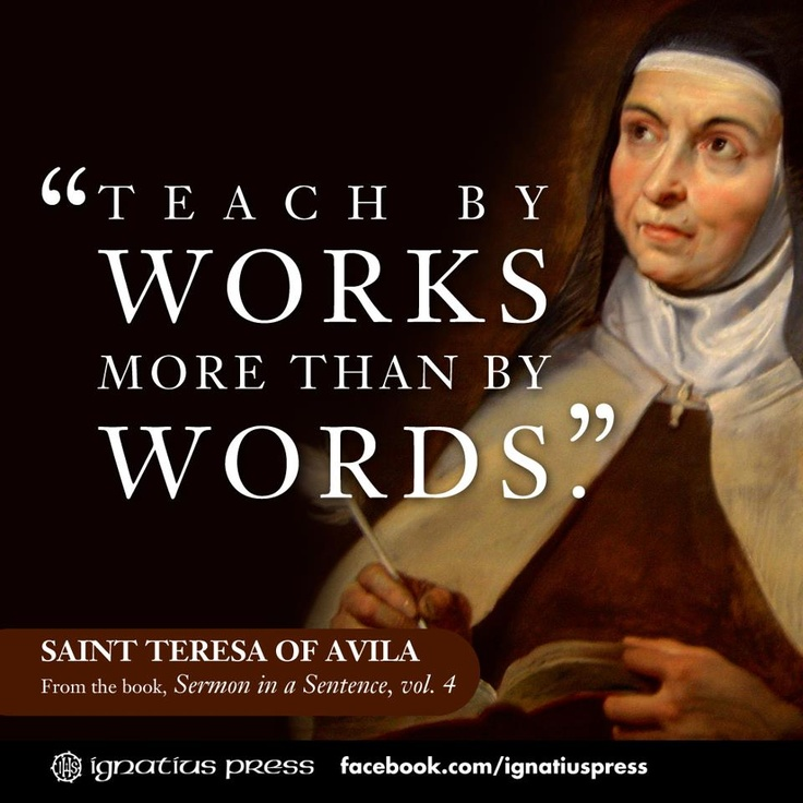 St. Teresa of Avila on teaching by works