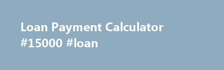 Loan Payment Calculator #15000 #loan http://nef2.com/loan-payment-calculator-15000-loan/  #monthly loan payment calculator # Biweekly Loan Savings Calculator Use this biweekly loan savings calculator to determine how much you can save in interest and the number of months you can pay off your loan early by making biweekly loan payments. Step 2 nothing Biweekly Loan Savings Calculator Whether you are looking to pay off...