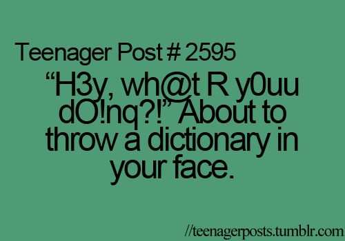 43 Best Images About Funny Teenager Post On Pinterest