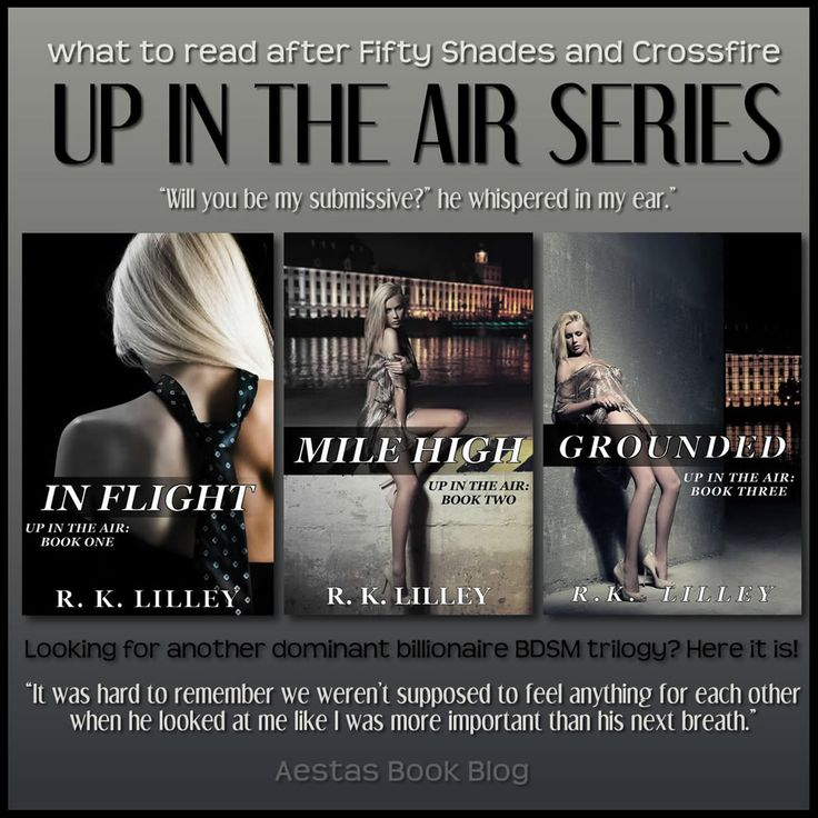 UP IN THE AIR SERIES by RK Lilley - what to read after 50 & Crossfire!!!!