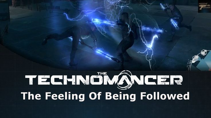 The Technomancer The Feeling Of Being Followed