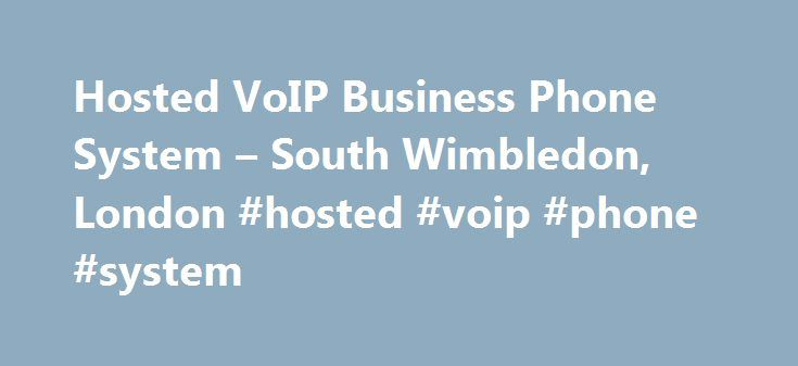 Hosted VoIP Business Phone System – South Wimbledon, London #hosted #voip #phone #system http://nigeria.nef2.com/hosted-voip-business-phone-system-south-wimbledon-london-hosted-voip-phone-system/  # Hosted VoIP PBX Hosted VoIP PBX SpecTronics UK 2016-12-31T19:24:26+00:00 Hosted VoIP: Affordable, flexible business phone systems VoIP is a service which replaces your traditional, analogue phone system with one that operates digitally, over the internet. Most large businesses already use VoIP…