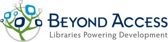 Beyond Access is a group of people and organizations who believe that libraries can power social and economic development.