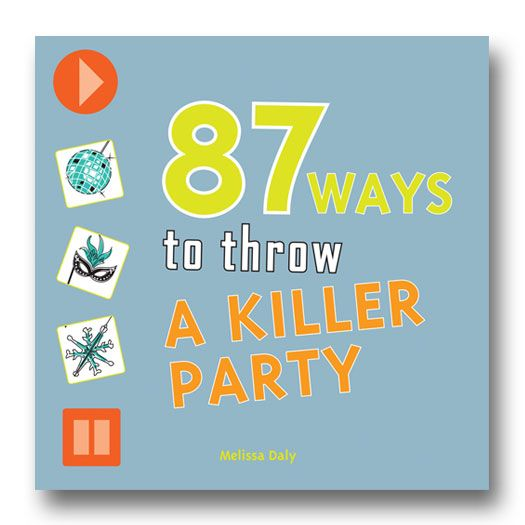 87 Ways to Throw a Killer Party by Melissa Daly is the ultimate party-planning book for teens! #partyplanning #parties