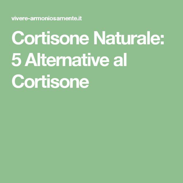 Cortisone Naturale: 5 Alternative al Cortisone
