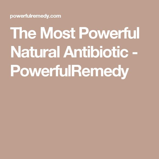 The Most Powerful Natural Antibiotic - PowerfulRemedy