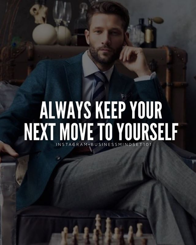 Like chess, the way to succeed in life is to plan ahead and keep your next moves to yourself. If you don't get it right the first time try, try and try again. Experience is what makes you better.