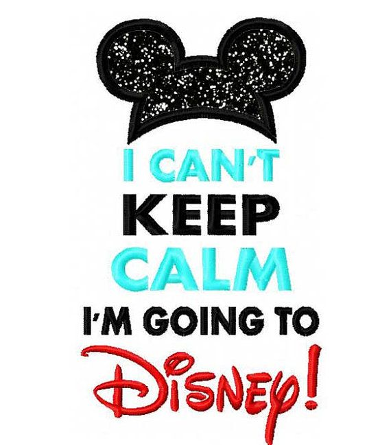 I can't keep calm I'm going to Disney Applique Design dst, exp, hus, jef, pes, sew, vip, vp3, Formats Digital INSTANT DOWNLOAD