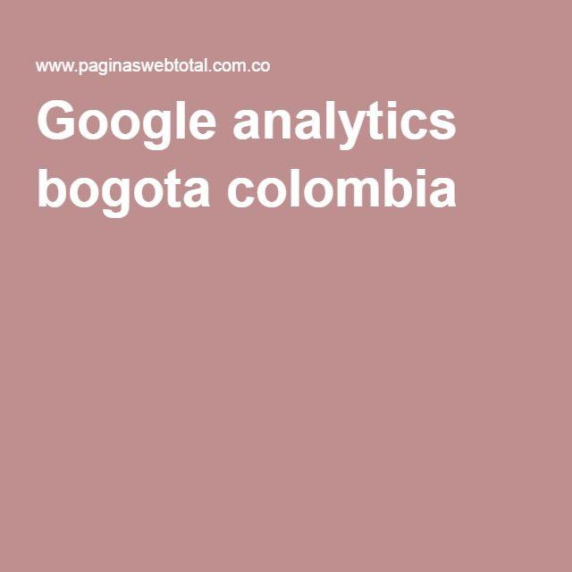 Google analytics bogota colombia
