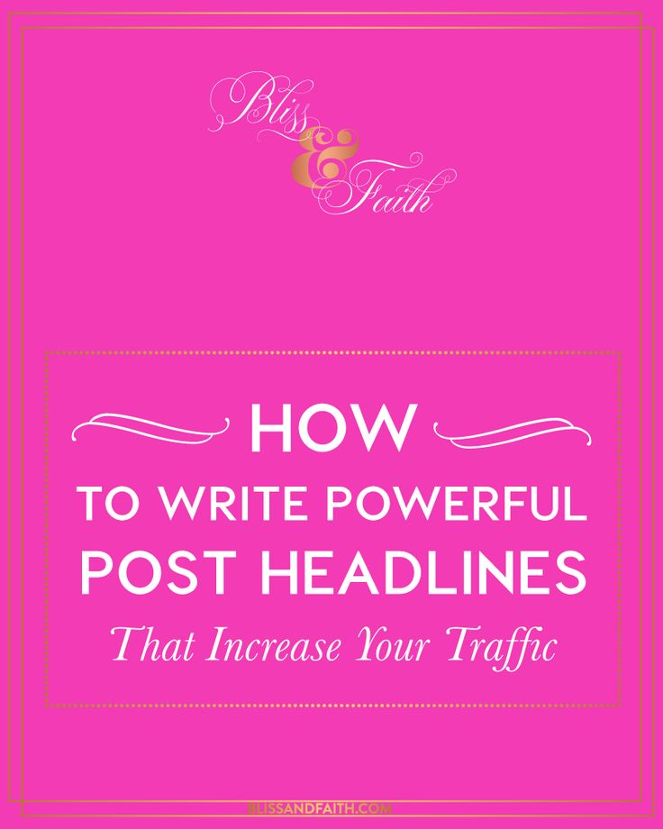 How to Write Powerful Post Headlines That Increase Your Traffic | Blogging Tips