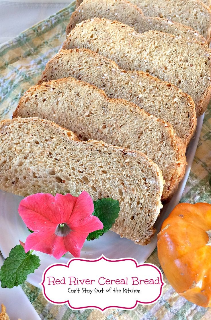 Red River Cereal Bread   Can't Stay Out of the Kitchen