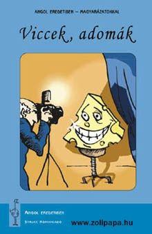 Viccek, adomák - magyarázatokkal Terjedelem: 79 oldal Leírás: Viccek, vidám történetek angol nyelven, a nehezebb szavak széljegyzetben lefordítva a nyelvtanulók számára. Témakörökre bontva, rajzokkal illusztrálva. www.zolipapa.hu