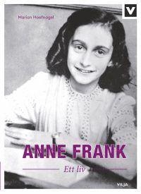 Anne Frank : ett liv (inbunden)