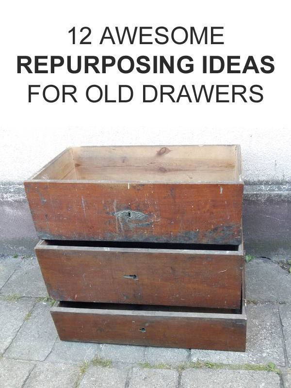 12 Awesome Repurposing Ideas For Old Drawers In 2020 Drawers