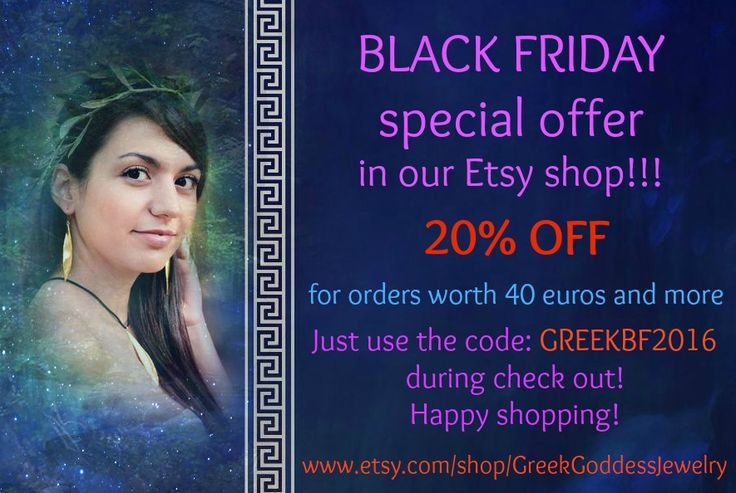 Black Friday special offer in our Etsy shop!!! 20% OFF for orders worth 40 euros and more. Use the code: GREEKBF2016 during the check out. Happy shopping!