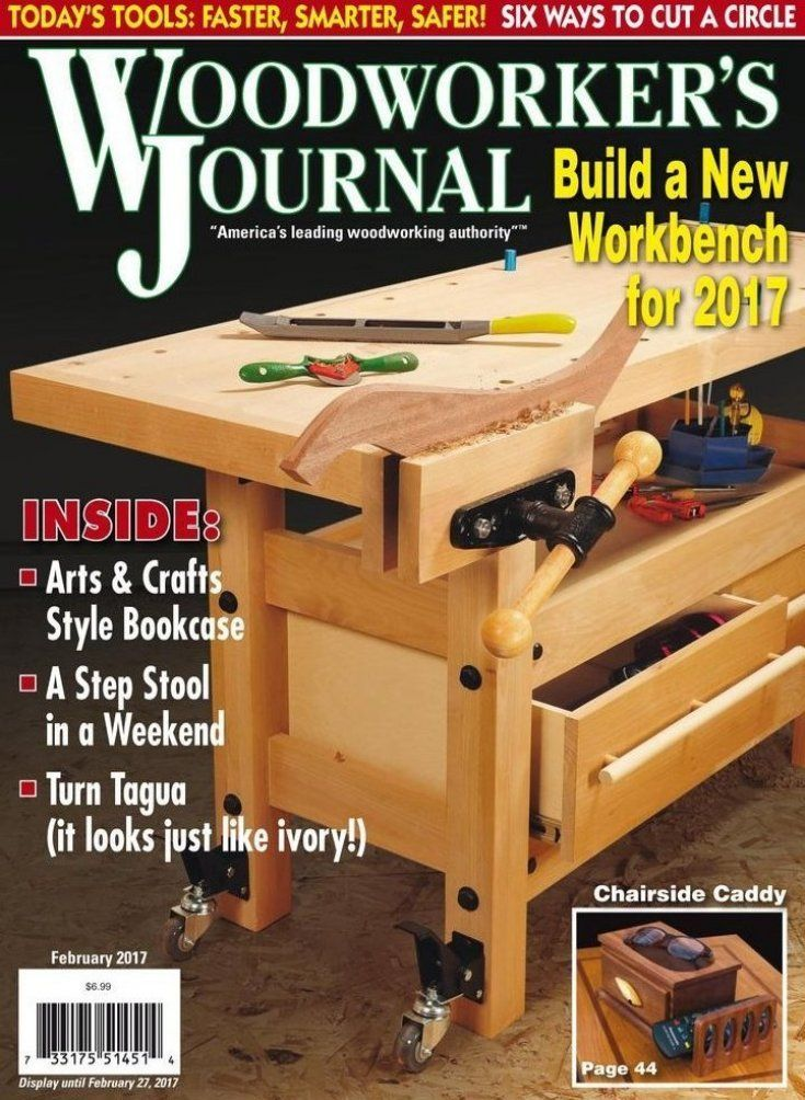 Woodworker S Journal Is The Magazine For People Who Love To Work With Wood Woodworkers Of Any Skill Level Will Find Top Tier