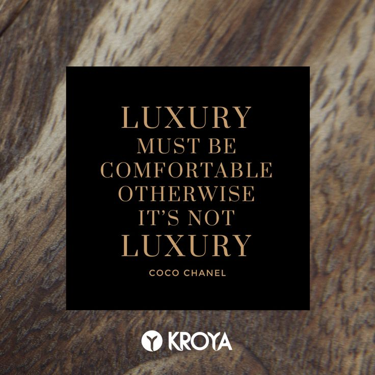 """Interior Decor Quote """"Luxury must be comfortable, otherwise it's not luxury"""" - Coco Chanel"""