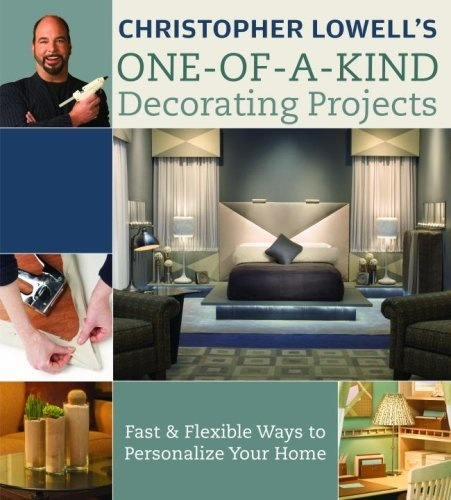 Christopher Lowell's One-of-a-Kind Decorating Projects: Fast & Flexible Ways to Personalize Your Home by Christopher Lowell, http://www.amazon.com/dp/0307341712/ref=cm_sw_r_pi_dp_qF7krb0X7DQ3Y