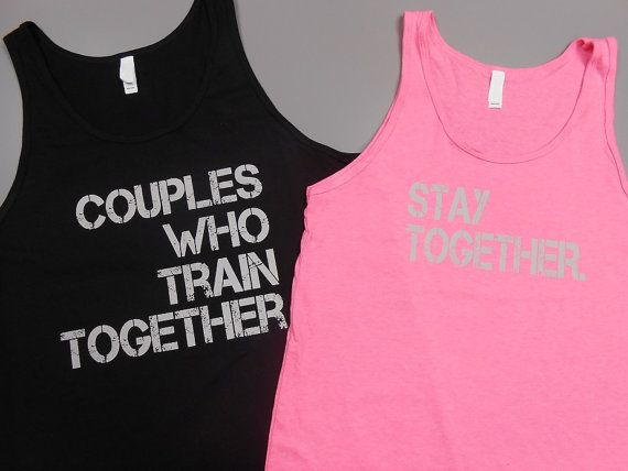 Really need to get this!!!  :) Couples Who Train Together Stay Together. by StrongGirlClothing, $39.99