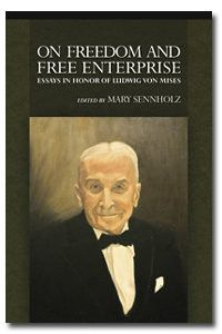 $10.00 at the FEE Store - On Freedom and Free Enterprise: Essays in Honor of Ludwig von Mises