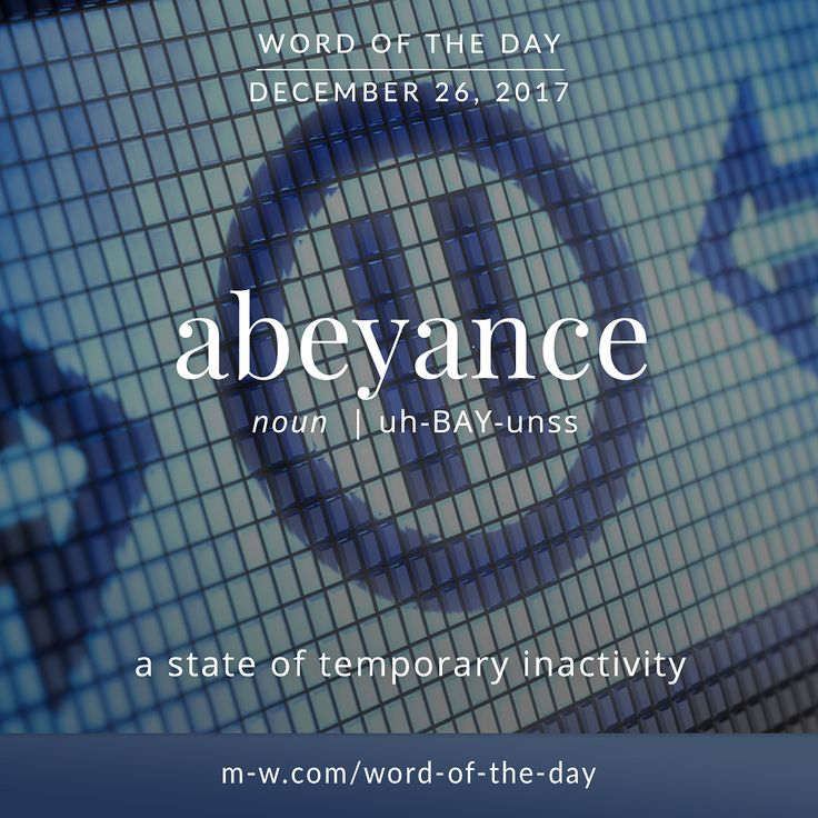 Today's #wordoftheday is 'abeyance' . #language #dictionary #merriamwebster