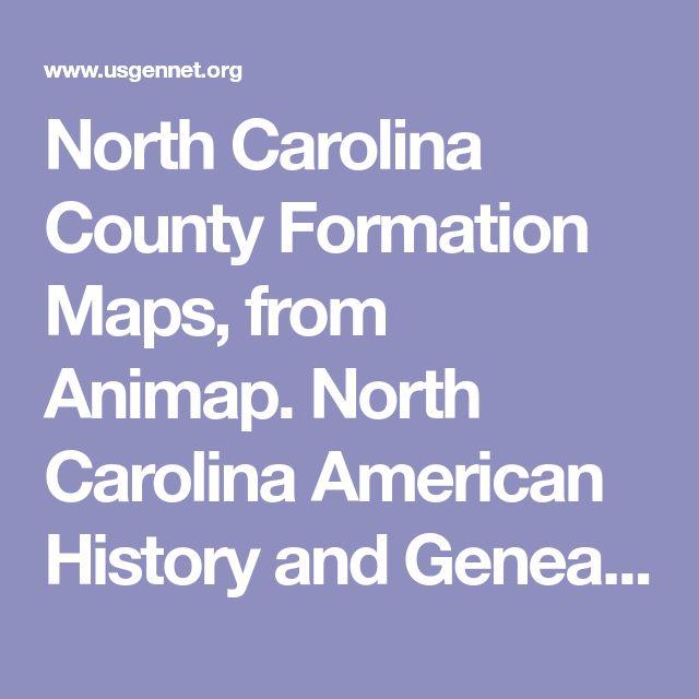 North Carolina County Formation Maps, from Animap. North Carolina American History and Genealogy Project. AHGP.