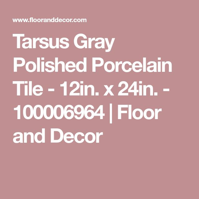 Tarsus Gray Polished Porcelain Tile - 12in. x 24in. - 100006964 | Floor and Decor