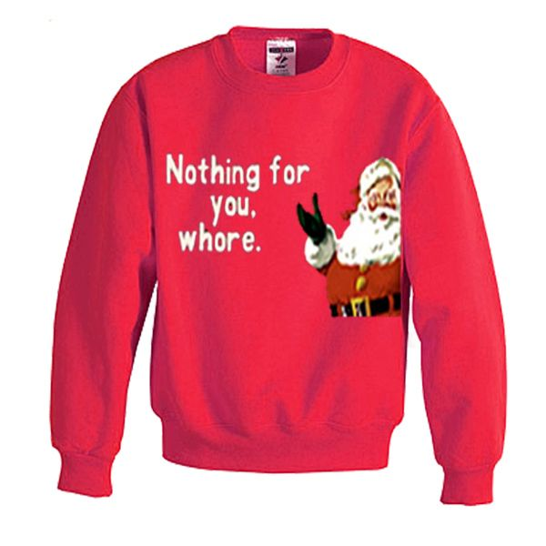 nothing for you whore sweatshirt
