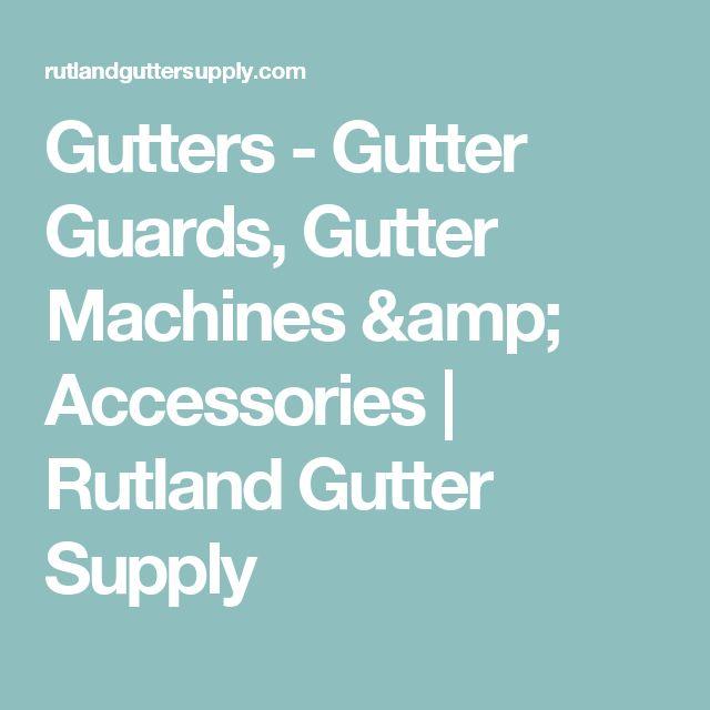 Gutters - Gutter Guards, Gutter Machines & Accessories   Rutland Gutter Supply