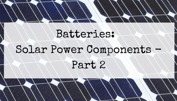 Batteries Solar Power Components Part 2 Solarpanels Solarenergy Solarpower Solargenerator Solarpanelkits Solarwaterheater Solarshingles Solarcell Solarpower In 2020