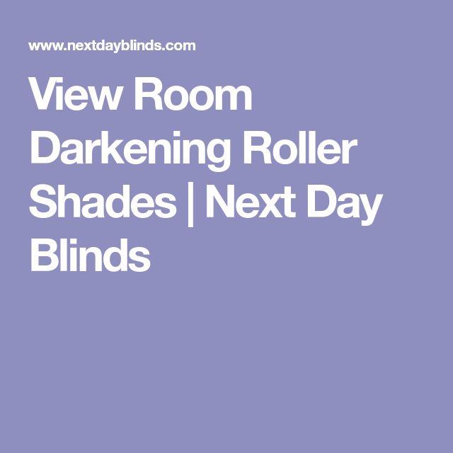 View Room Darkening Roller Shades | Next Day Blinds