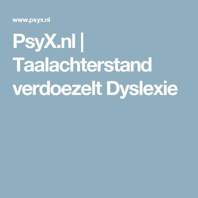 PsyX.nl   Taalachterstand verdoezelt Dyslexie