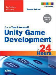 Unity Game Development in 24 Hours 2nd Edition Pdf Download e-Book