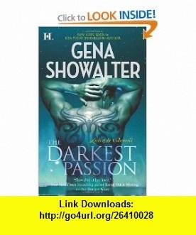 The Darkest Passion (Hqn) (9780373774555) Gena Showalter , ISBN-10: 0373774559  , ISBN-13: 978-0373774555 ,  , tutorials , pdf , ebook , torrent , downloads , rapidshare , filesonic , hotfile , megaupload , fileserve