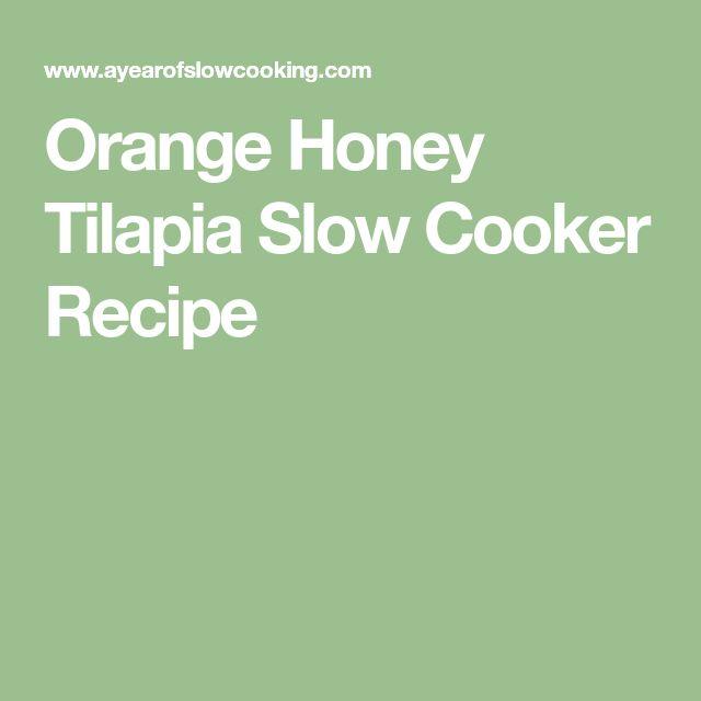 Orange Honey Tilapia Slow Cooker Recipe